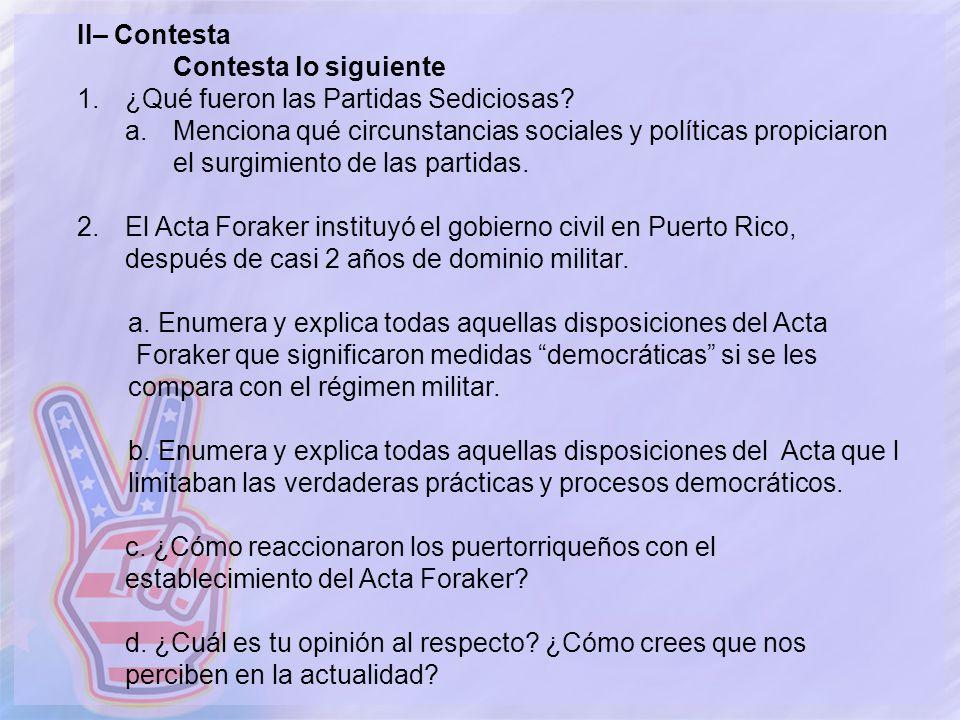 II– Contesta Contesta lo siguiente 1.¿Qué fueron las Partidas Sediciosas? a.Menciona qué circunstancias sociales y políticas propiciaron el surgimient