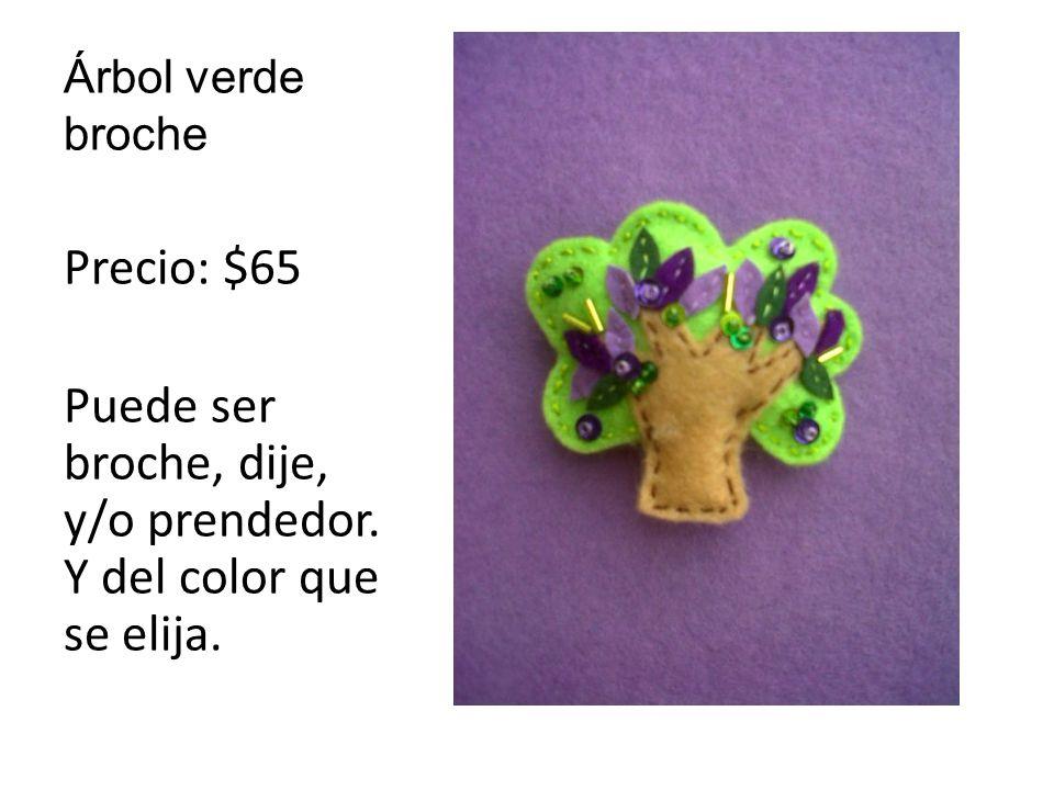 Árbol verde broche Precio: $65 Puede ser broche, dije, y/o prendedor. Y del color que se elija.