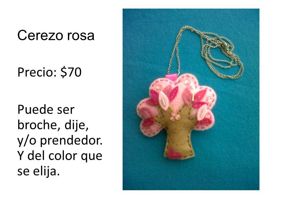 Cerezo rosa Precio: $70 Puede ser broche, dije, y/o prendedor. Y del color que se elija.