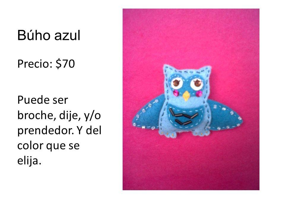 Búho azul Precio: $70 Puede ser broche, dije, y/o prendedor. Y del color que se elija.