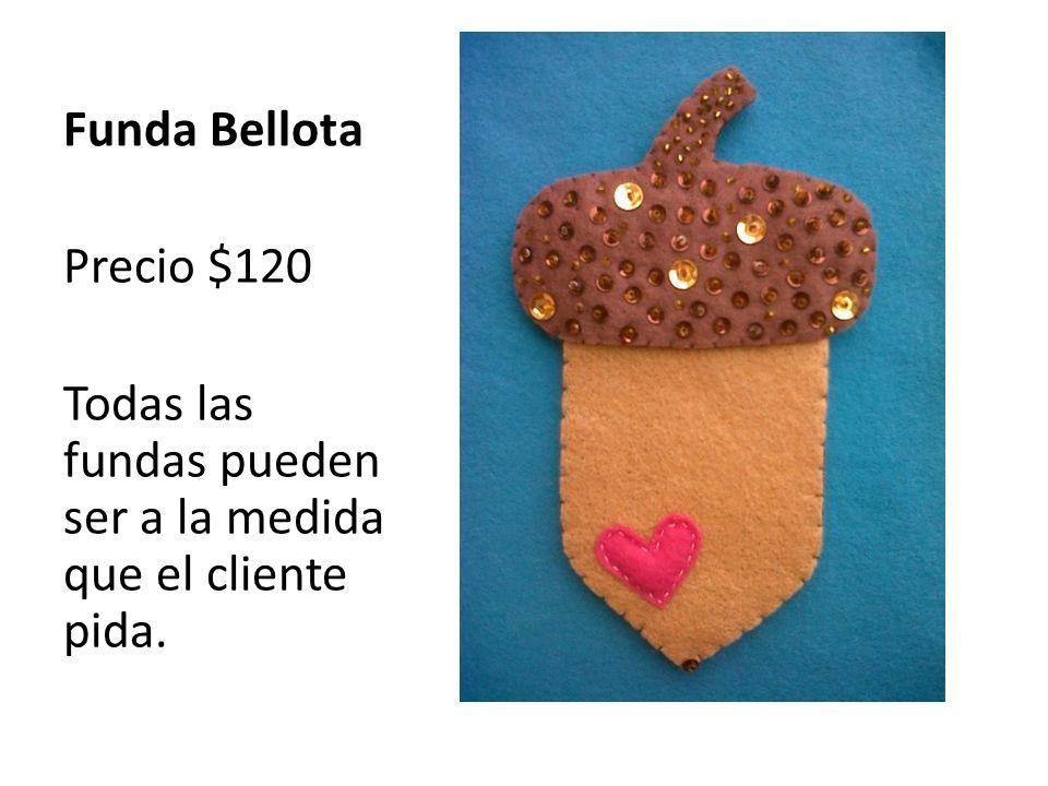 Funda Bellota Precio $120 Todas las fundas pueden ser a la medida que el cliente pida.