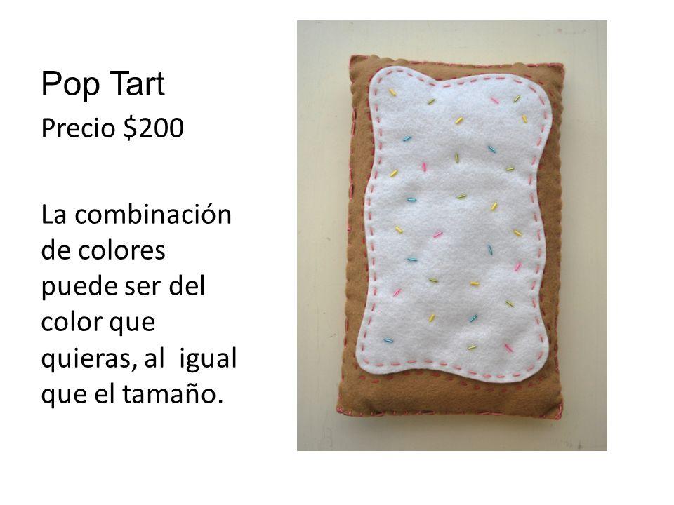 Pop Tart Precio $200 La combinación de colores puede ser del color que quieras, al igual que el tamaño.