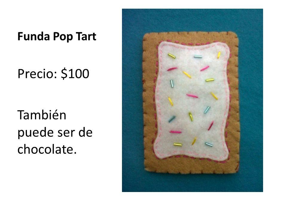 Funda Pop Tart Precio: $100 También puede ser de chocolate.