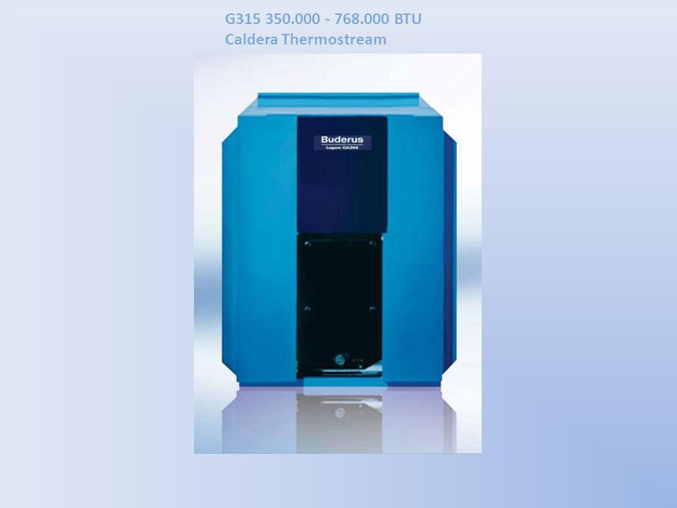 G315 350.000 - 768.000 BTU Caldera Thermostream La caldera G315 con tecnología Thermostream permite temperaturas de retorno sin restricción bajo condiciones de funcionamiento normales y elimina el choque térmico.
