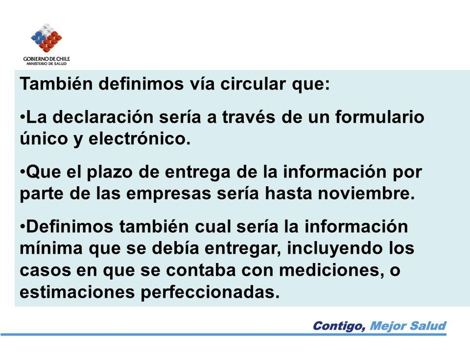 También definimos vía circular que: La declaración sería a través de un formulario único y electrónico.