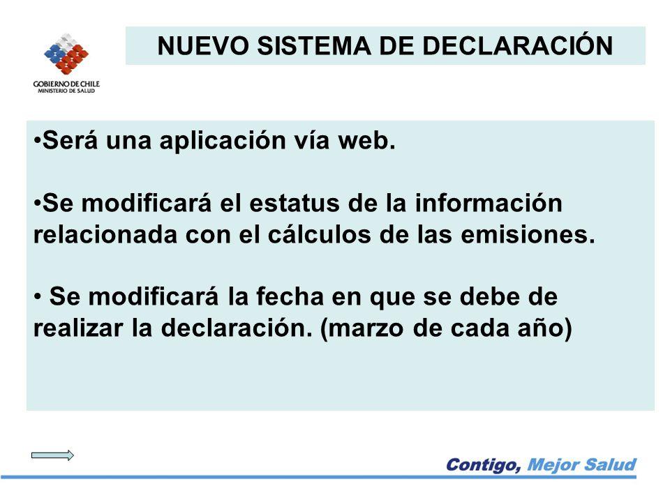 NUEVO SISTEMA DE DECLARACIÓN Será una aplicación vía web.