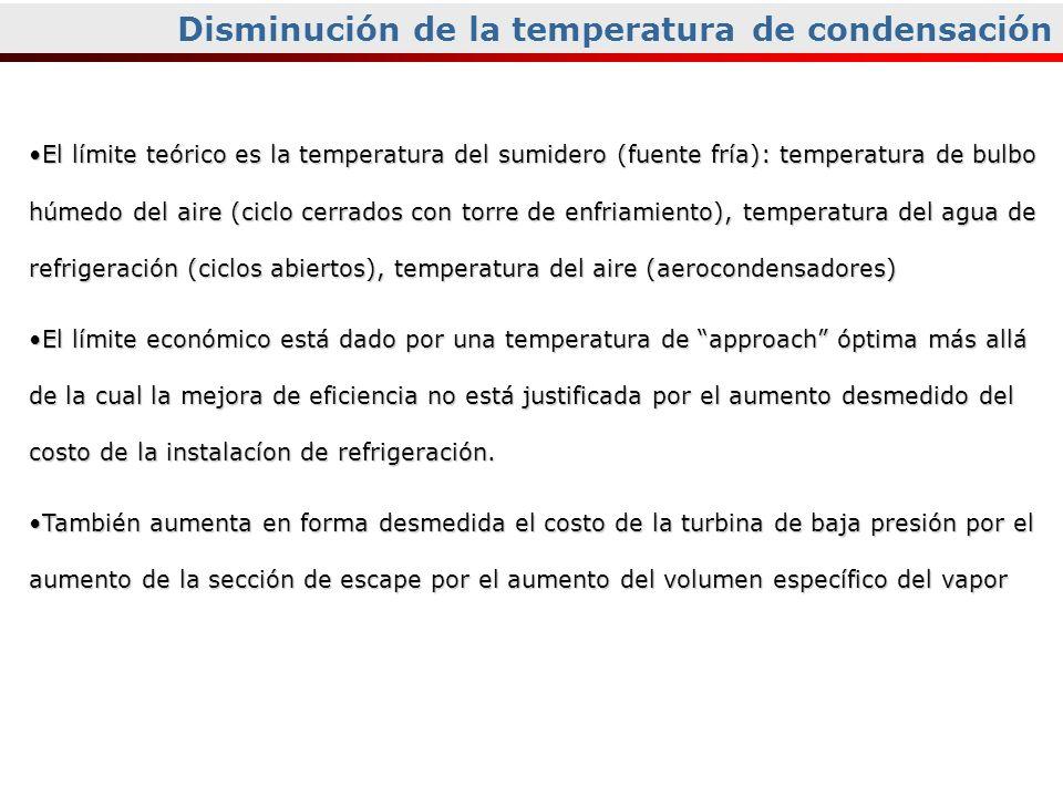 El límite teórico es la temperatura del sumidero (fuente fría): temperatura de bulbo húmedo del aire (ciclo cerrados con torre de enfriamiento), tempe
