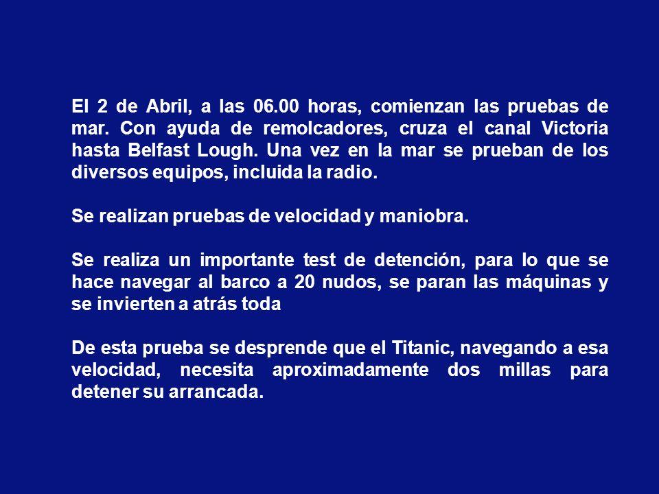 El 2 de Abril, a las 06.00 horas, comienzan las pruebas de mar.