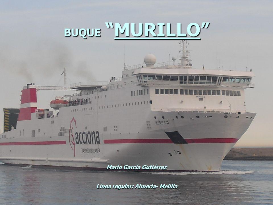 BUQUE MURILLO Mario García Gutiérrez Línea regular: Almería- Melilla
