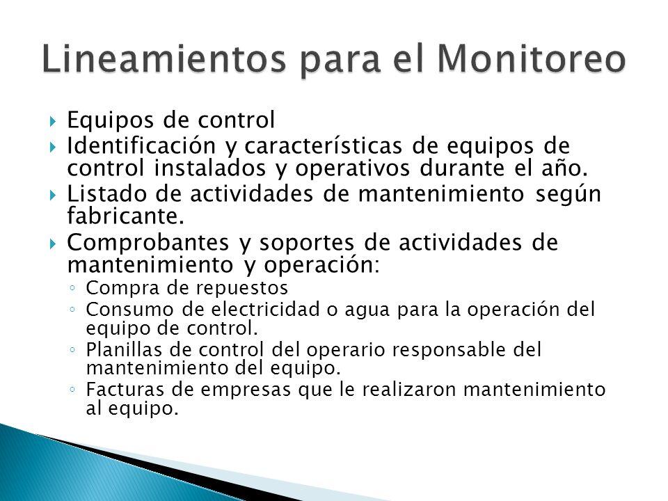 Equipos de control Identificación y características de equipos de control instalados y operativos durante el año. Listado de actividades de mantenimie