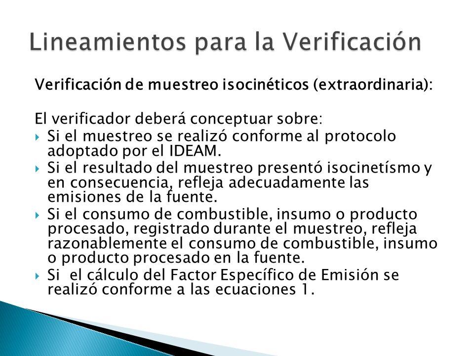 Verificación de muestreo isocinéticos (extraordinaria): El verificador deberá conceptuar sobre: Si el muestreo se realizó conforme al protocolo adoptado por el IDEAM.