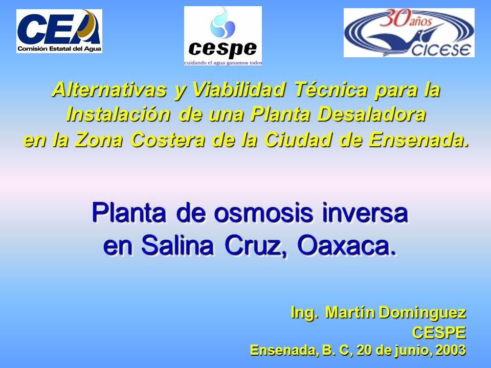 Planta de osmosis inversa en Salina Cruz, Oaxaca. Planta de osmosis inversa en Salina Cruz, Oaxaca. Alternativas y Viabilidad Técnica para la Instalac