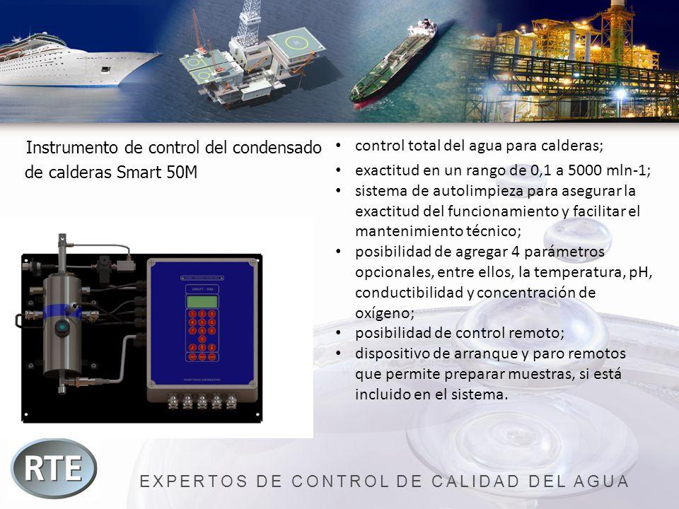 EXPERTOS DE CONTROL DE CALIDAD DEL AGUA Instrumento de control del condensado de calderas Smart 50M control total del agua para calderas; exactitud en