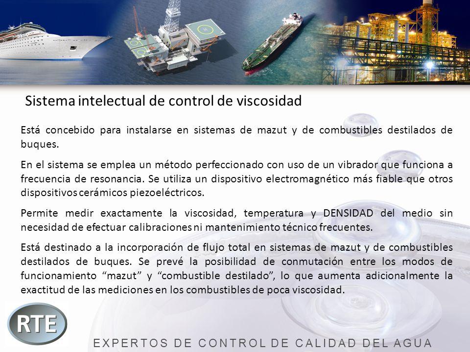 EXPERTOS DE CONTROL DE CALIDAD DEL AGUA Sistema intelectual de control de viscosidad Está concebido para instalarse en sistemas de mazut y de combusti