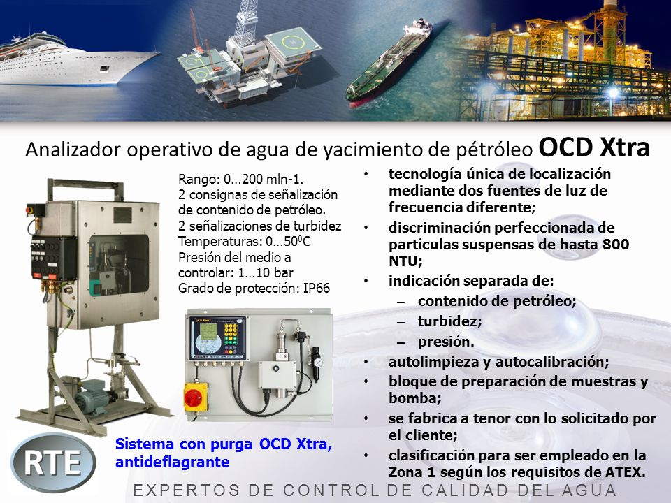 EXPERTOS DE CONTROL DE CALIDAD DEL AGUA Analizador operativo de agua de yacimiento de pétróleo OCD Xtra tecnología única de localización mediante dos