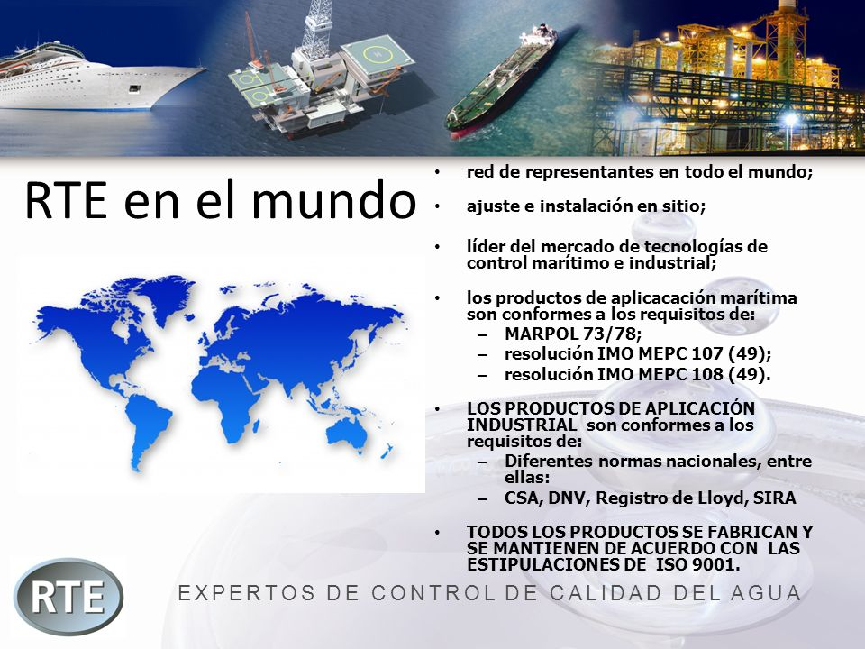 EXPERTOS DE CONTROL DE CALIDAD DEL AGUA RTE en el mundo red de representantes en todo el mundo; ajuste e instalación en sitio; líder del mercado de te