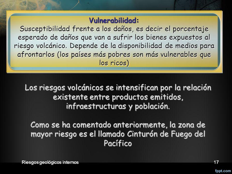 17 Los riesgos volcánicos se intensifican por la relación existente entre productos emitidos, infraestructuras y población.