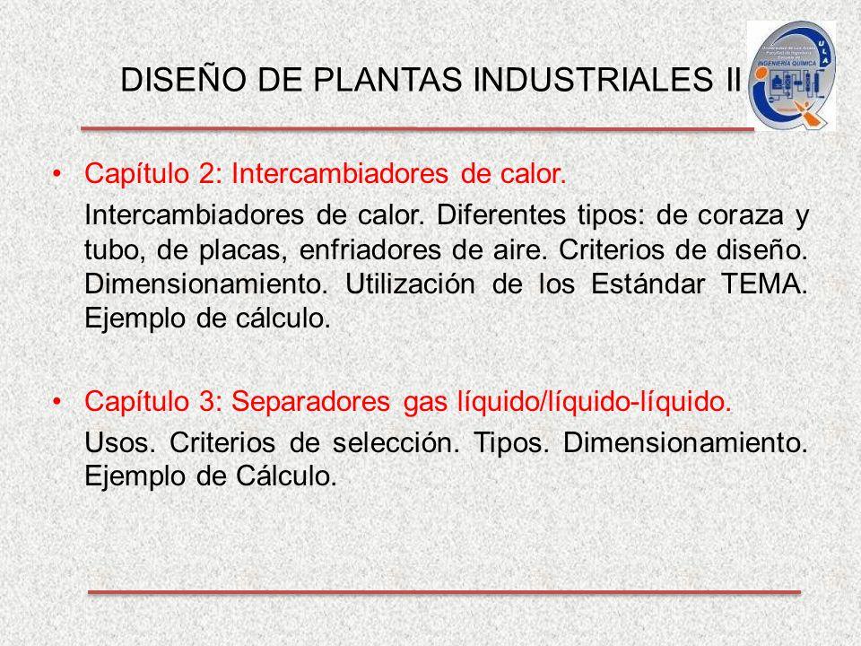 DISEÑO DE PLANTAS INDUSTRIALES II Capítulo 2: Intercambiadores de calor.