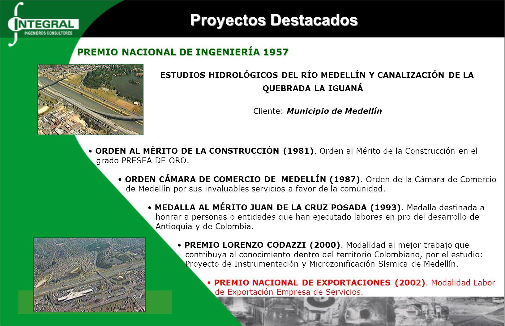 ESTUDIOS HIDROLÓGICOS DEL RÍO MEDELLÍN Y CANALIZACIÓN DE LA QUEBRADA LA IGUANÁ Cliente: Municipio de Medellín PREMIO NACIONAL DE INGENIERÍA 1957 PREMI