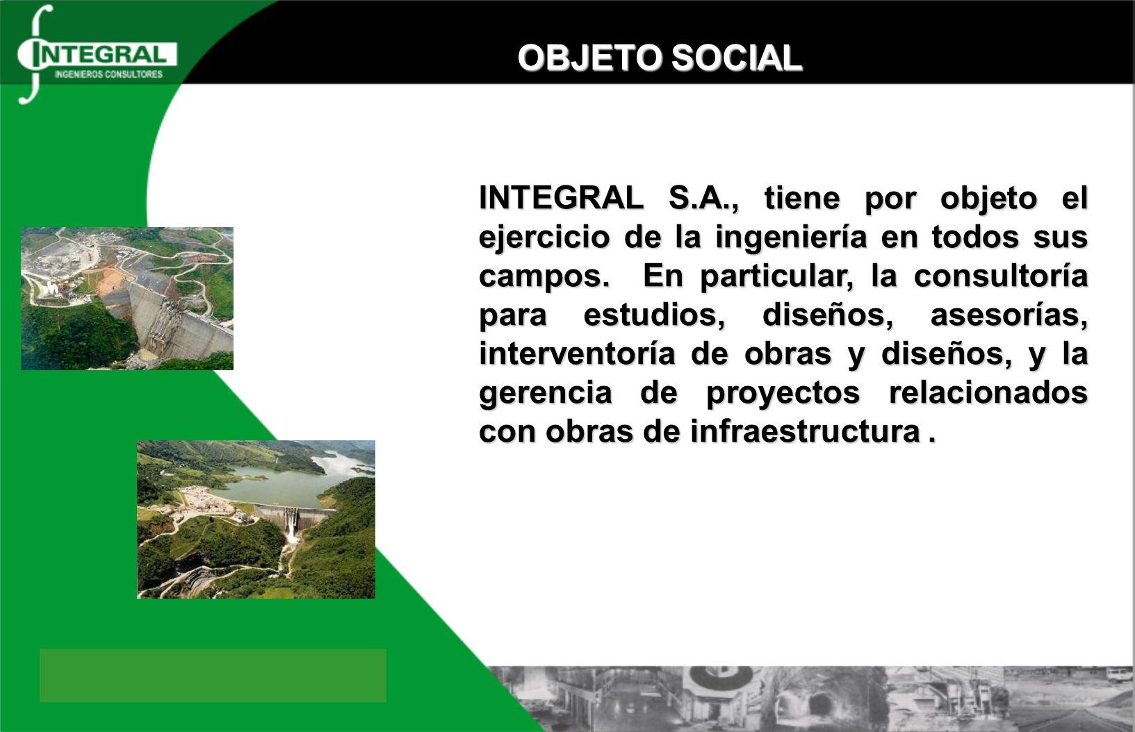 OBJETO SOCIAL INTEGRAL S.A., tiene por objeto el ejercicio de la ingeniería en todos sus campos. En particular, la consultoría para estudios, diseños,