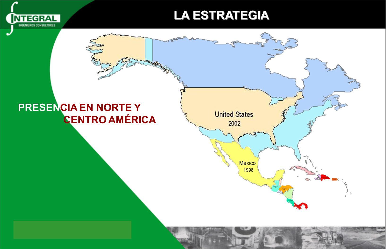 LA ESTRATEGIA PRESENCIA EN NORTE Y CENTRO AMÉRICA