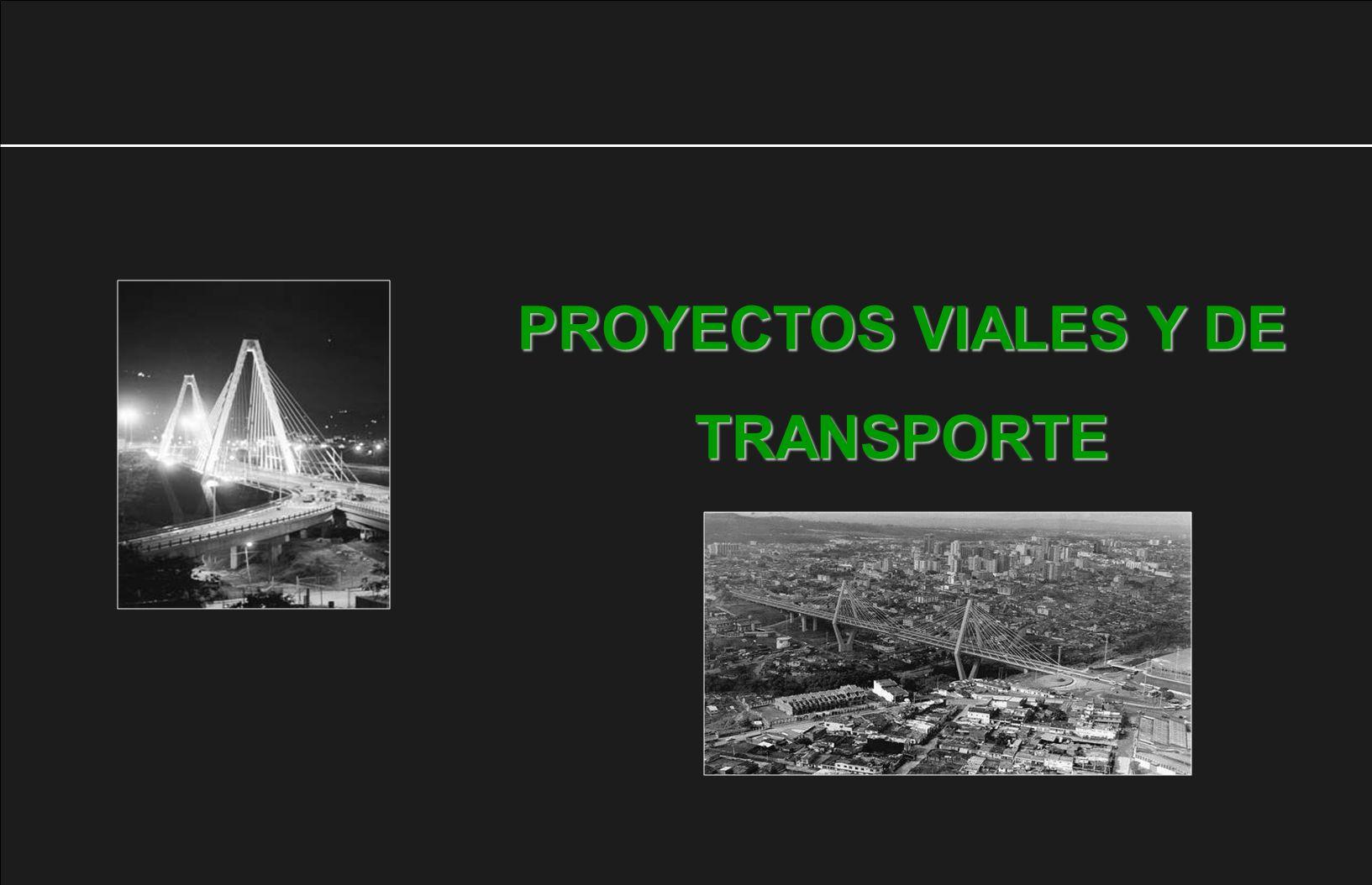 PROYECTOS VIALES Y DE TRANSPORTE