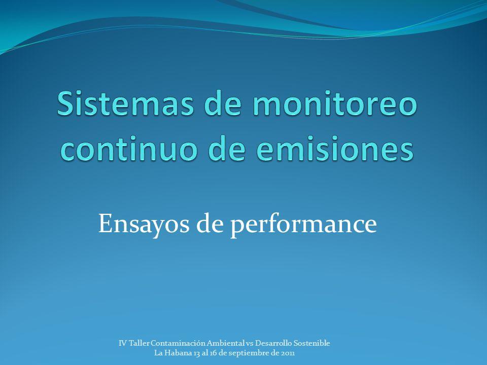 Ensayos de performance IV Taller Contaminación Ambiental vs Desarrollo Sostenible La Habana 13 al 16 de septiembre de 2011