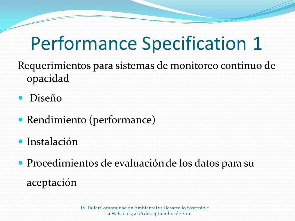 Performance Specification 1 Requerimientos para sistemas de monitoreo continuo de opacidad Diseño Rendimiento (performance) Instalación Procedimientos