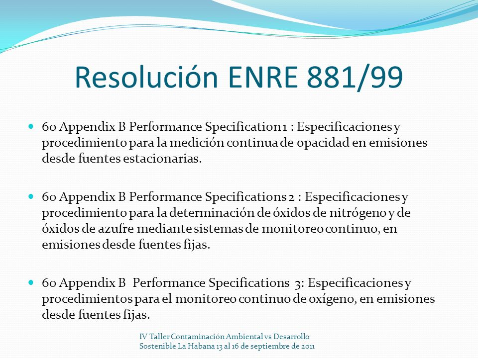 Resolución ENRE 881/99 60 Appendix B Performance Specification 1 : Especificaciones y procedimiento para la medición continua de opacidad en emisiones