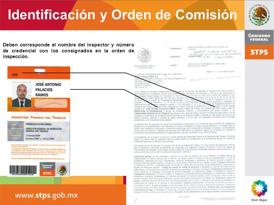 Identificación y Orden de Comisión Deben corresponde el nombre del inspector y número de credencial con los consignados en la orden de inspección.