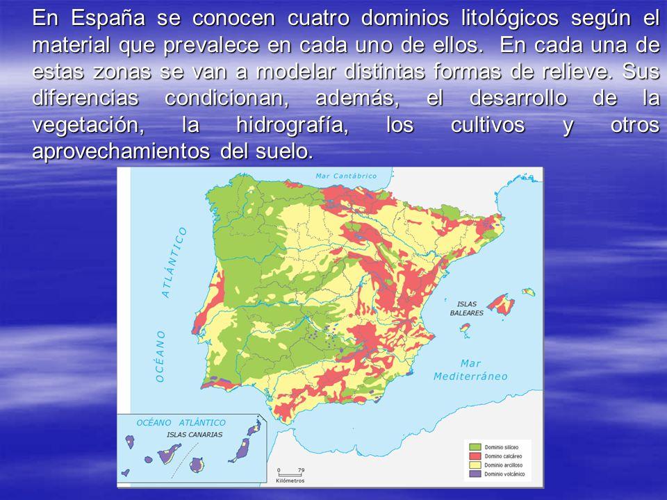 En España se conocen cuatro dominios litológicos según el material que prevalece en cada uno de ellos.