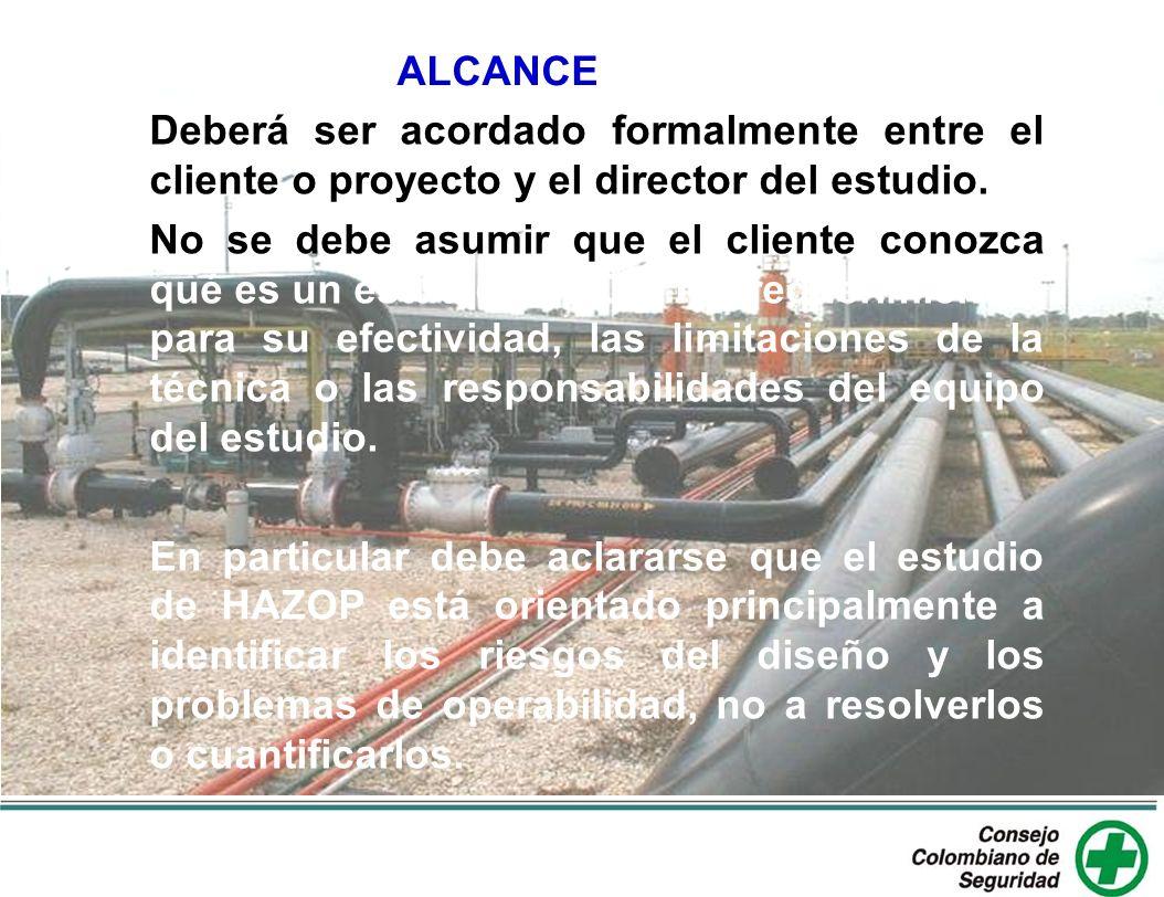 ALCANCE Deberá ser acordado formalmente entre el cliente o proyecto y el director del estudio. No se debe asumir que el cliente conozca qué es un estu