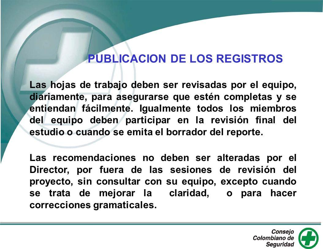 PUBLICACION DE LOS REGISTROS Las hojas de trabajo deben ser revisadas por el equipo, diariamente, para asegurarse que estén completas y se entiendan f
