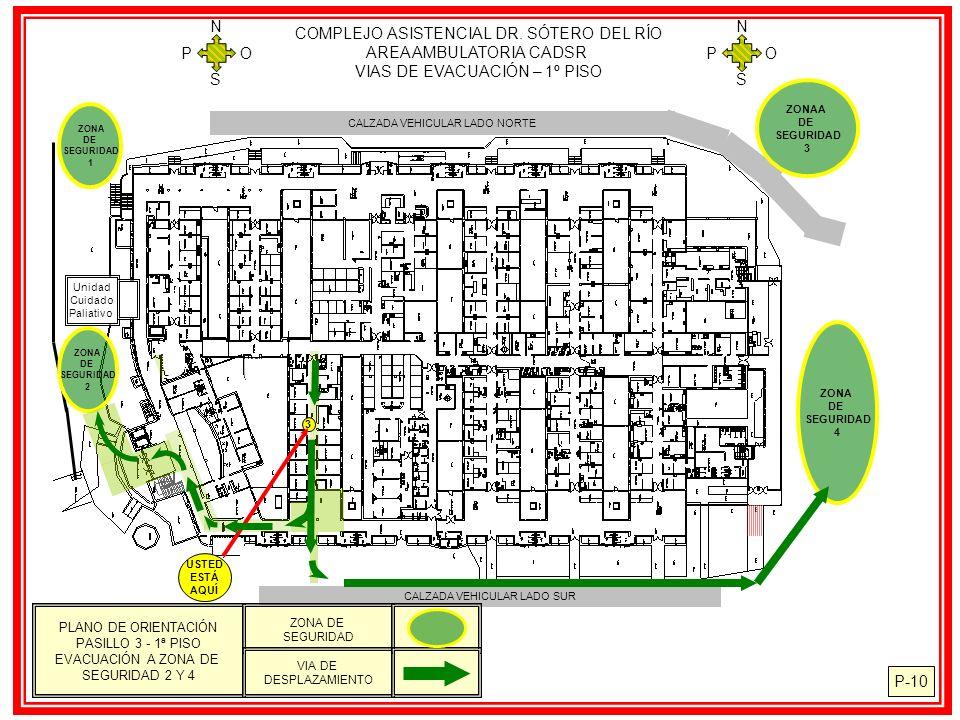 COMPLEJO ASISTENCIAL DR. SÓTERO DEL RÍO AREA AMBULATORIA CADSR VIAS DE EVACUACIÓN – 1º PISO N S O P N S O P P-10 CALZADA VEHICULAR LADO NORTE Unidad C