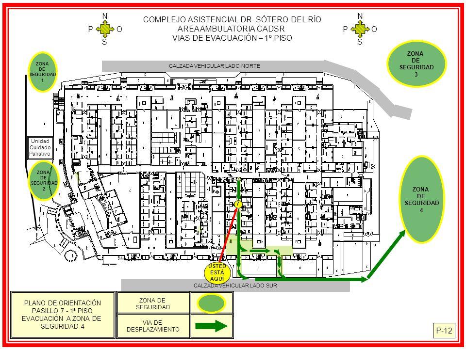 COMPLEJO ASISTENCIAL DR. SÓTERO DEL RÍO AREA AMBULATORIA CADSR VIAS DE EVACUACIÓN – 1º PISO N S O P N S O P P-12 CALZADA VEHICULAR LADO NORTE Unidad C