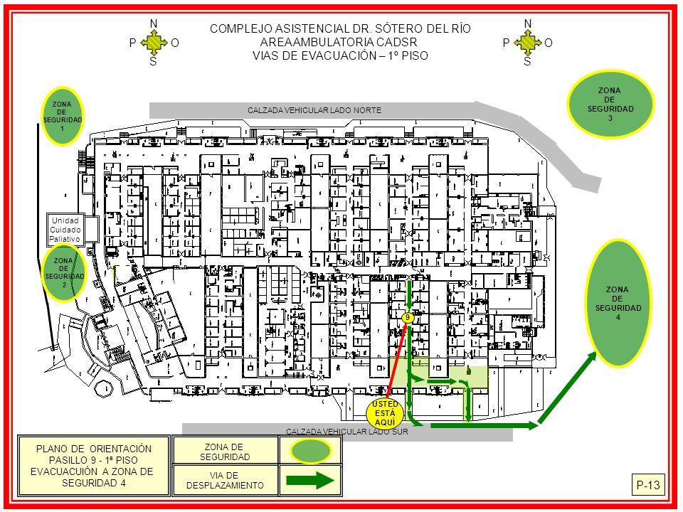COMPLEJO ASISTENCIAL DR. SÓTERO DEL RÍO AREA AMBULATORIA CADSR VIAS DE EVACUACIÓN – 1º PISO N S O P N S O P P-13 CALZADA VEHICULAR LADO NORTE Unidad C