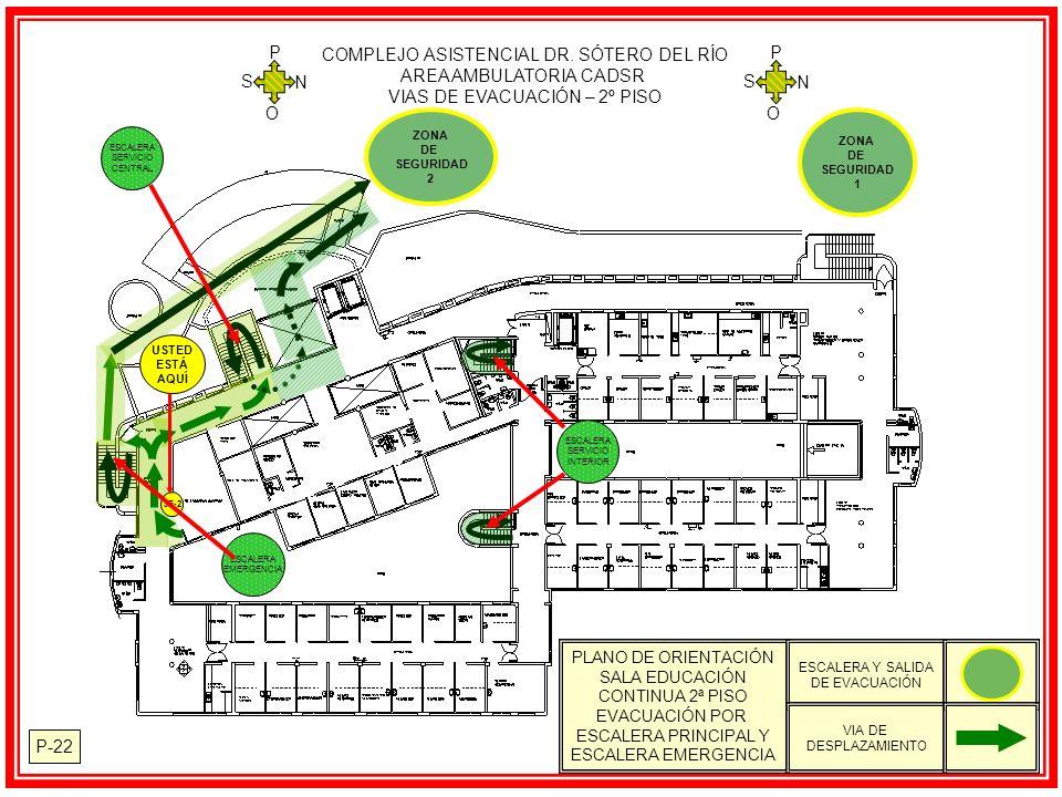 P-22 PLANO DE ORIENTACIÓN SALA EDUCACIÓN CONTINUA 2ª PISO EVACUACIÓN POR ESCALERA PRINCIPAL Y ESCALERA EMERGENCIA ESCALERA Y SALIDA DE EVACUACIÓN VIA DE DESPLAZAMIENTO COMPLEJO ASISTENCIAL DR.