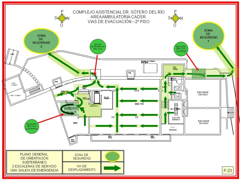 P-23 PLANO GENERAL DE ORIENTACIÓN SUBTERRÁNEO 2 ESCALERAS DE SERVICIO UNA SALIDA DE EMERGENCIA ZONA DE SEGURIDAD VIA DE DESPLAZAMIENTO COMPLEJO ASISTENCIAL DR.