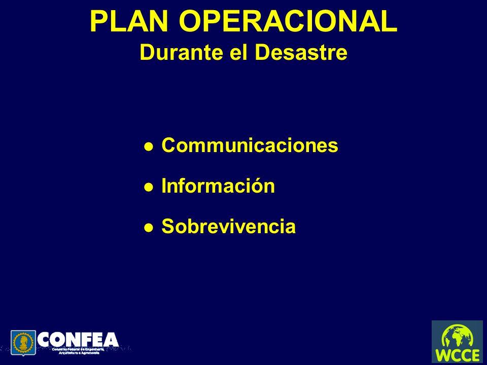 PLAN OPERACIONAL Durante el Desastre l Communicaciones l Información l Sobrevivencia