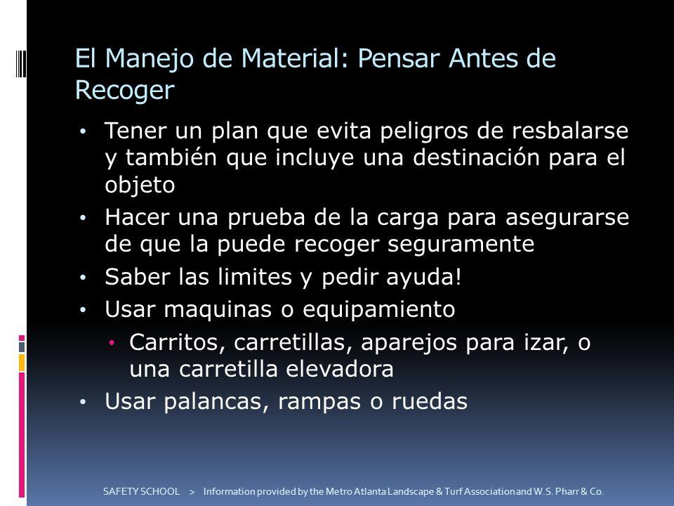 El Manejo de Material: Pensar Antes de Recoger Tener un plan que evita peligros de resbalarse y también que incluye una destinación para el objeto Hac