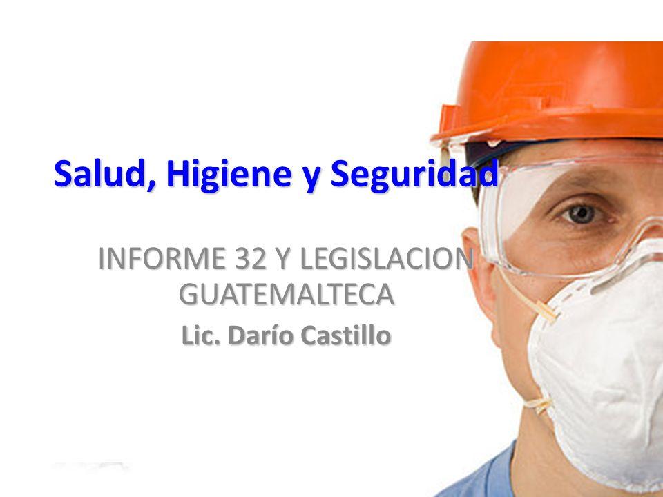 SALUD, HIGIENE Y SEGURIDAD LEGISLACION GUATEMALTECA El Reglamento establece las obligaciones de los patronos como: * Mantener en buen estado de conservación, funcionamiento y uso, la maquinaria, instalaciones y útiles.