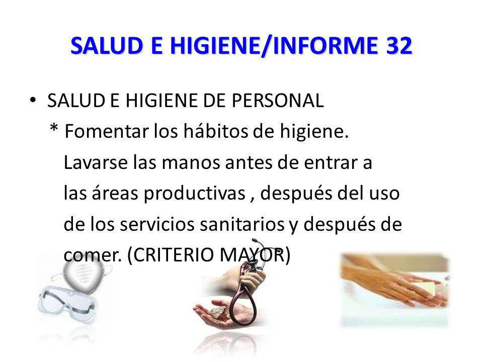 SALUD E HIGIENE/INFORME 32 SALUD E HIGIENE DE PERSONAL * Fomentar los hábitos de higiene.