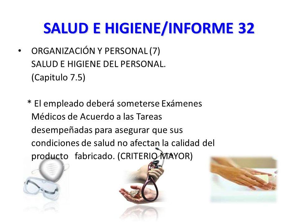 SALUD E HIGIENE/INFORME 32 ORGANIZACIÓN Y PERSONAL (7) SALUD E HIGIENE DEL PERSONAL.