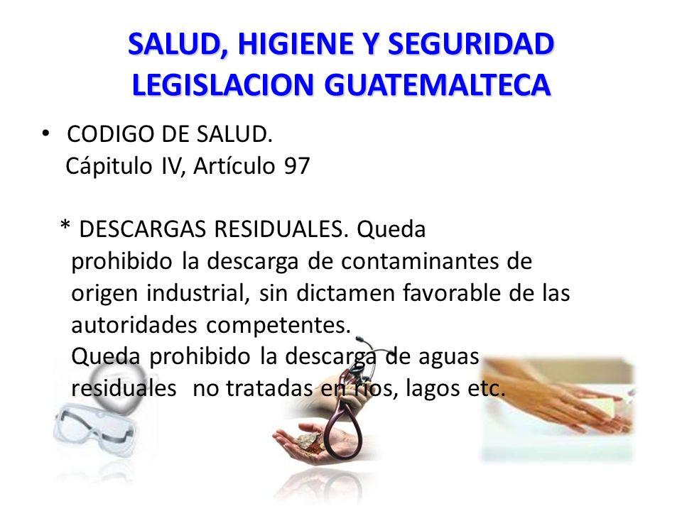 SALUD, HIGIENE Y SEGURIDAD LEGISLACION GUATEMALTECA CODIGO DE SALUD.
