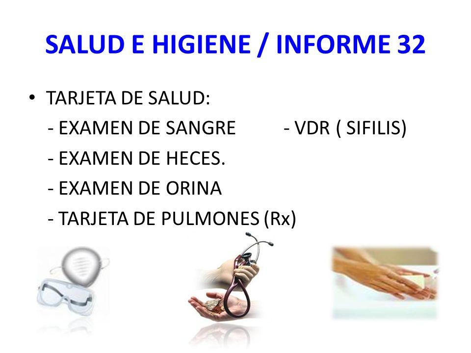 SALUD E HIGIENE / INFORME 32 TARJETA DE SALUD: - EXAMEN DE SANGRE - VDR ( SIFILIS) - EXAMEN DE HECES.