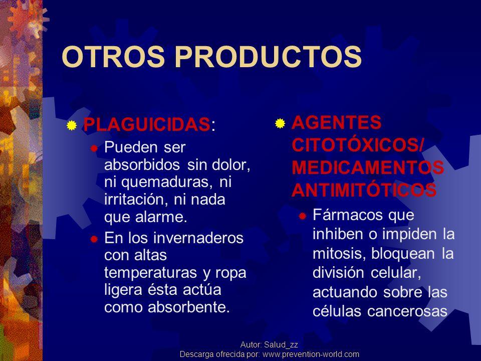 Autor: Salud_zz Descarga ofrecida por: www.prevention-world.com OTROS PRODUCTOS PLAGUICIDAS: Pueden ser absorbidos sin dolor, ni quemaduras, ni irrita