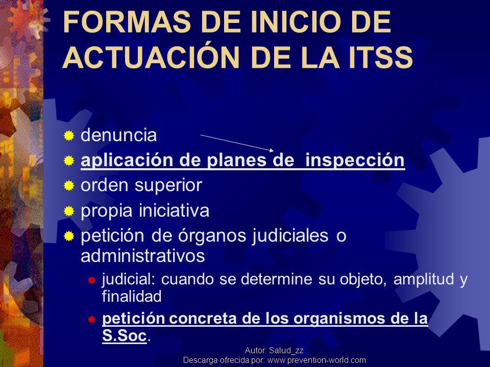 Autor: Salud_zz Descarga ofrecida por: www.prevention-world.com FORMAS DE INICIO DE ACTUACIÓN DE LA ITSS denuncia aplicación de planes de inspección o