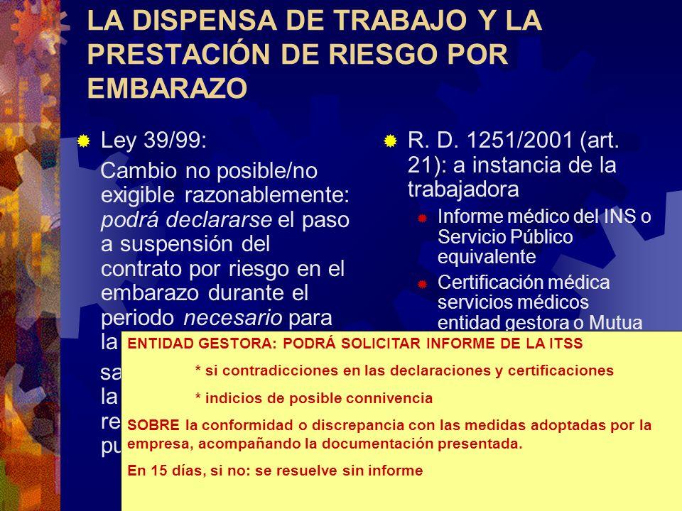 Autor: Salud_zz Descarga ofrecida por: www.prevention-world.com LA DISPENSA DE TRABAJO Y LA PRESTACIÓN DE RIESGO POR EMBARAZO Ley 39/99: Cambio no pos