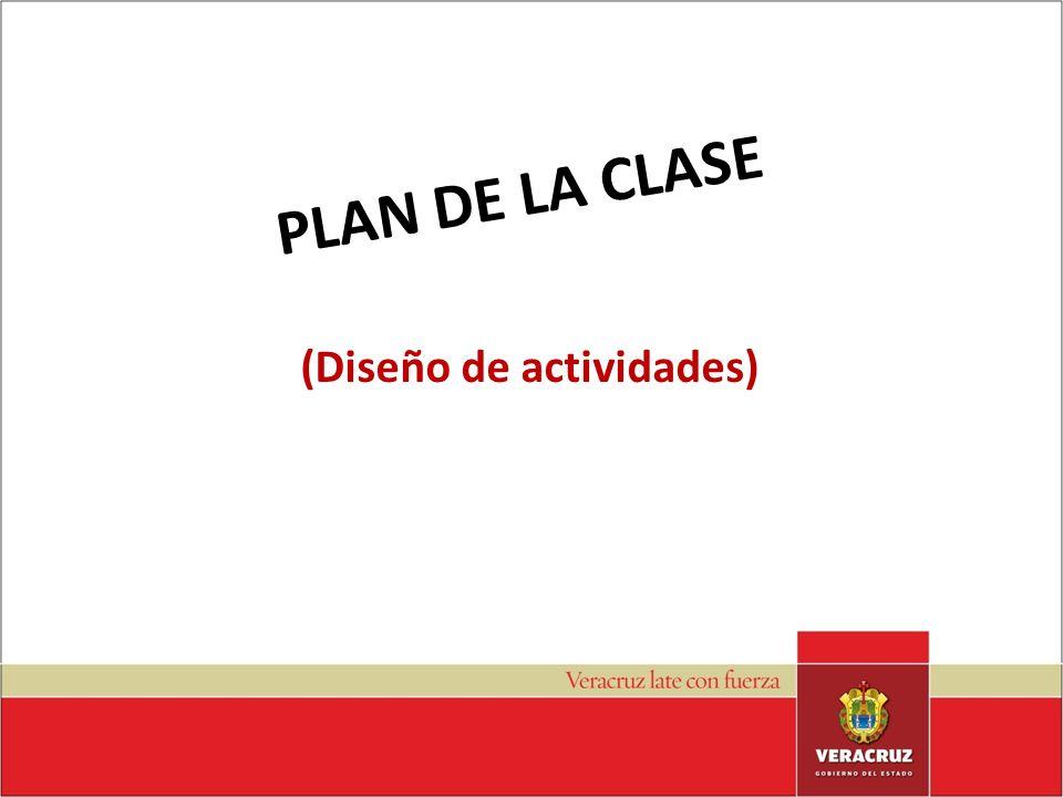 PLAN DE LA CLASE (Diseño de actividades)