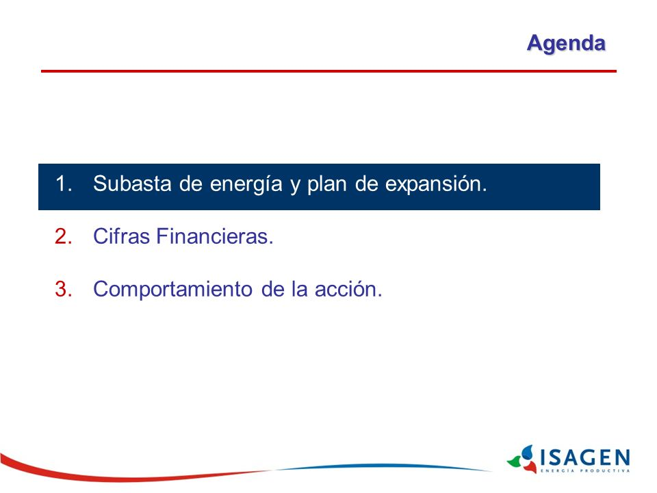 1.Subasta de energía y plan de expansión.2.Cifras Financieras.